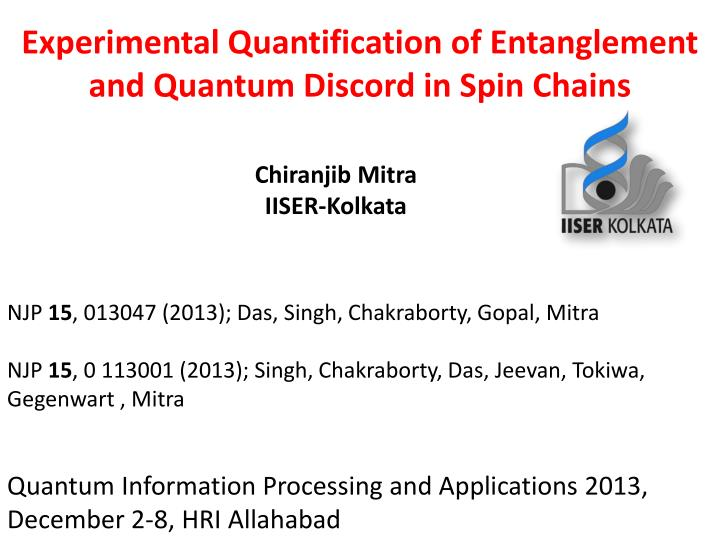 experimental quantification of entanglement and quantum discord in spin chains n.
