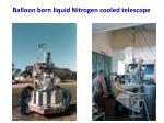 balloon born liquid nitrogen cooled telescope
