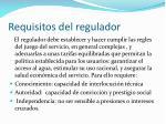 requisitos del regulador