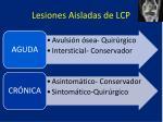 lesiones aisladas de lcp