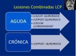 lesiones combinadas lcp