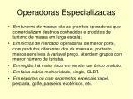 operadoras especializadas