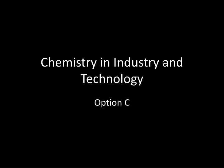 chemistry in industry and technology n.