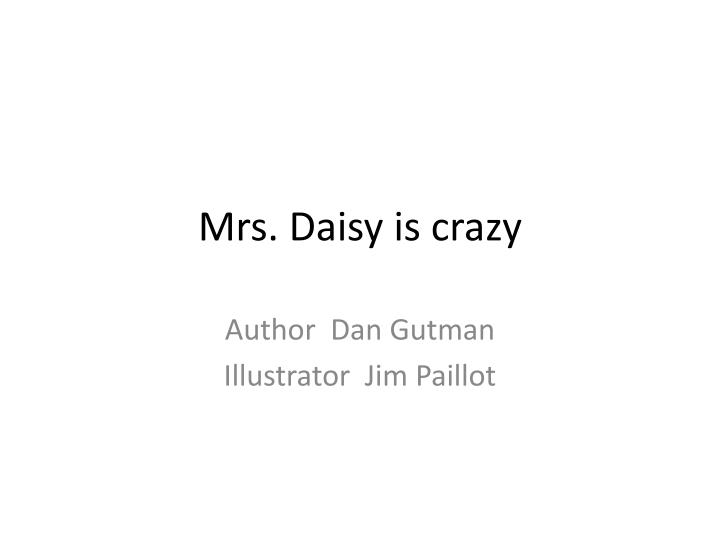 mrs daisy is crazy n.