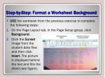 step by step format a worksheet background