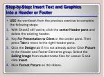 step by step insert text and graphics into a header or footer