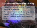 crystals and chemical weathering