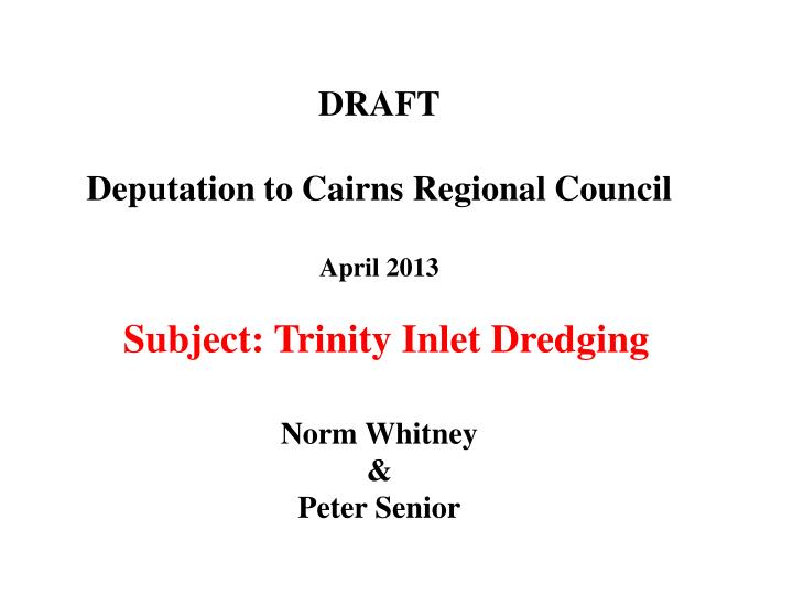 draft deputation to cairns regional council april 2013 n.
