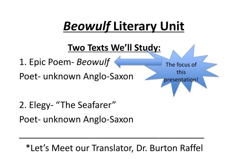 literary analysis thesis beowulf Beowulf was published sometime around 1000 ad, during the anglo-saxon period very little anglo-saxon literature has survived the centuries, and the 3 beowulf's great flaw is his quest for personal glory even after defeating grendel and his mother and becoming king of geatland, beowulf feels the.