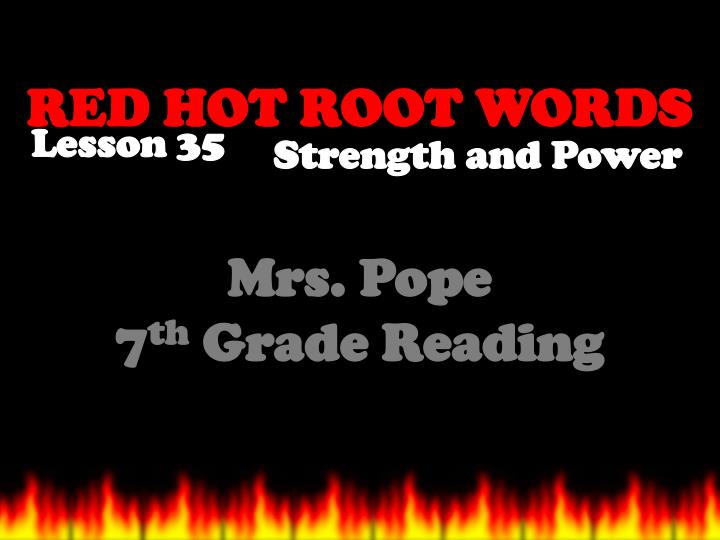 red hot root words n.