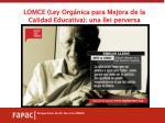 lomce ley org nica para mejora de la calidad educativa una llei perversa