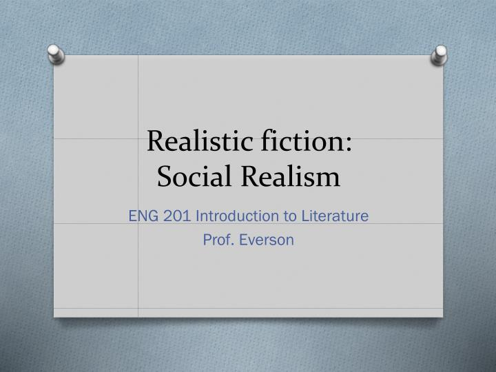 realistic fiction social realism n.