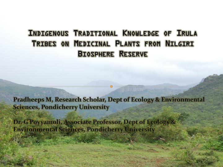 indigenous traditional knowledge of irula tribes on medicinal plants from nilgiri biosphere reserve n.