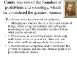 comte was one of the founders of positivism and sociology which he considered the greatest science