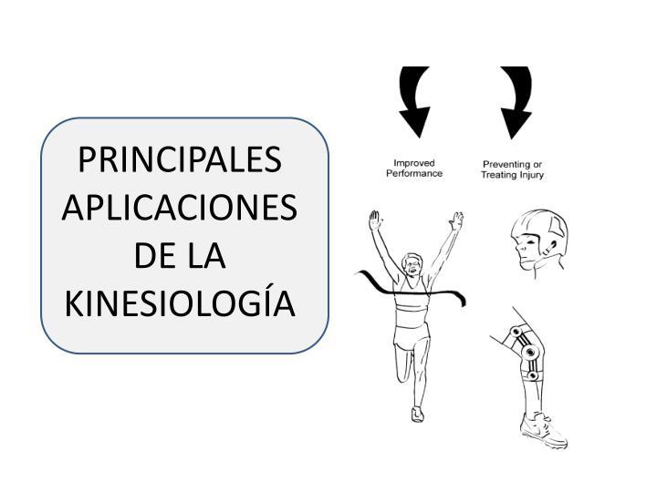 PRINCIPALES APLICACIONES DE LA KINESIOLOGÍA