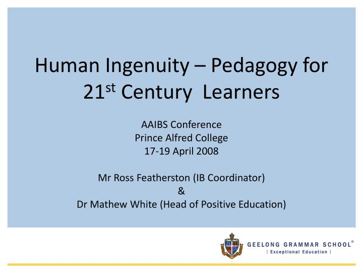 human ingenuity pedagogy for 21 st century learners n.