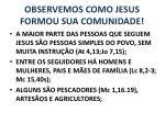 observemos como jesus formou sua comunidade