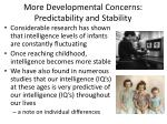 more developmental concerns predictability and stability
