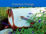 chemical change6