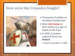 how were the crusades fought