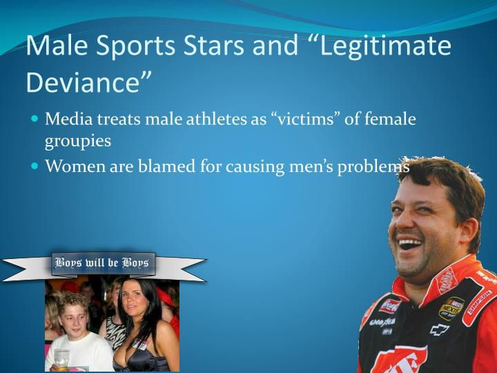 "Male Sports Stars and ""Legitimate Deviance"""