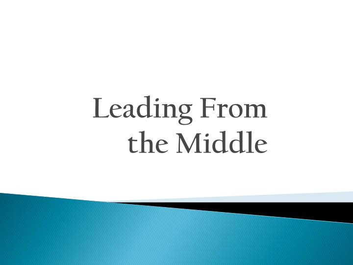 leading from the middle n.