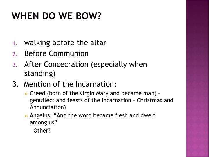 When do we bow?