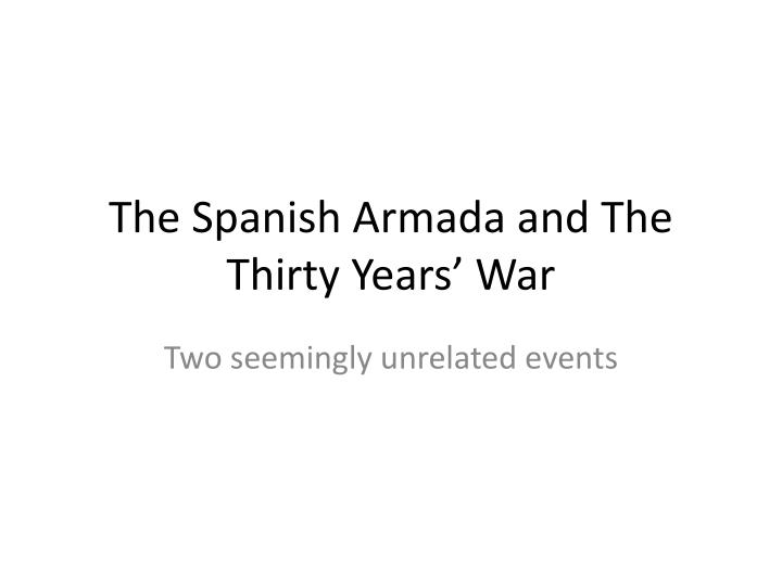 the spanish armada and the thirty years war n.