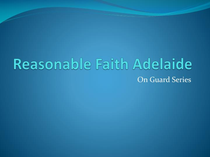 reasonable faith adelaide n.