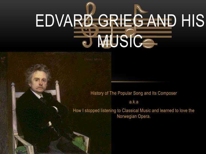edvard grieg and his music n.