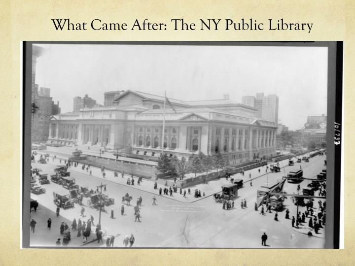 What Came After: The NY Public Library