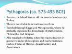 pythagoras ca 575 495 bce