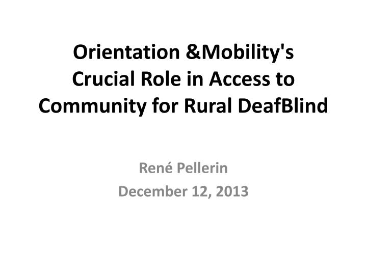 orientation mobility s crucial role in access to community for rural deafblind n.