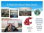 a little bit about miss davis