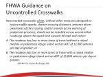 fhwa guidance on uncontrolled crosswalks