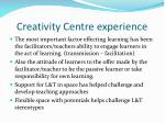 creativity centre experience