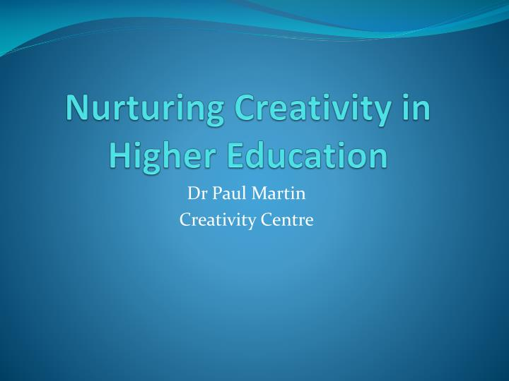nurturing creativity in higher education n.