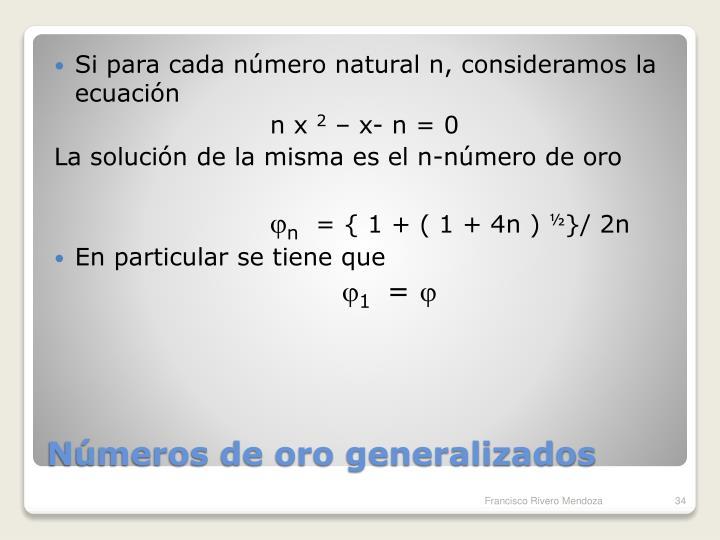Si para cada número natural n, consideramos la ecuación