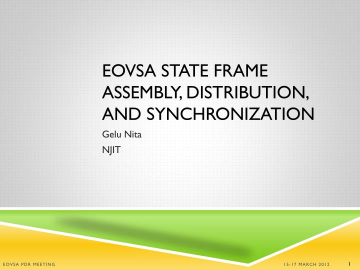 eovsa state frame assembly distribution and synchronization n.