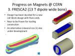 progress on magnets @ cern 3 fresca2 13 t dipole wide bore
