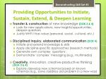 providing opportunities to initiate sustain extend deepen learning