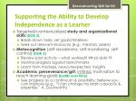 supporting the ability to develop independence as a learner