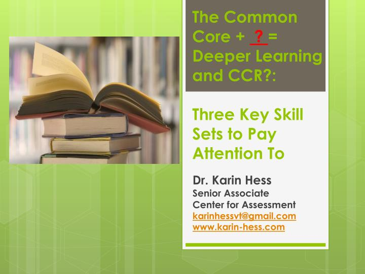 t he common core deeper learning and ccr three key skill sets to pay attention to n.