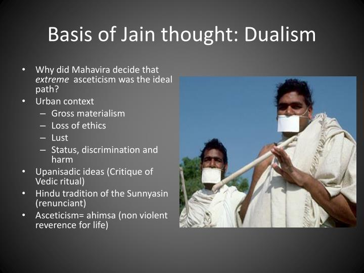 Basis of Jain thought: Dualism