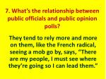 7 what s the relationship between public officials and public opinion polls1