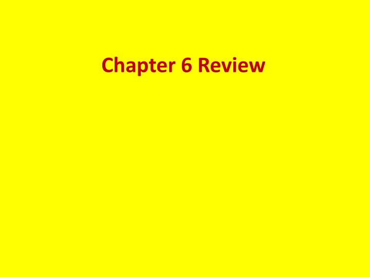 chapter 6 review n.