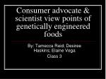 consumer advocate scientist view points of genetically engineered foods