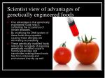 scientist view of advantages of genetically engineered foods
