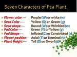 seven characters of pea plant