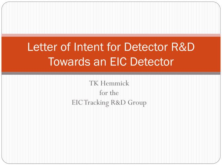 letter of intent for detector r d towards an eic detector n.